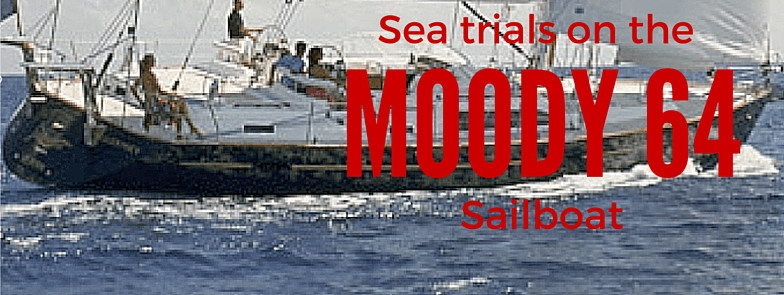 Sea trials on the Moody 64